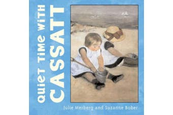 Quiet Time with Cassatt [Board book]