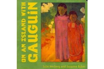 On an Island with Gauguin [Board book]