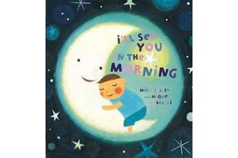 I'll See You in the Morning [Board Book]