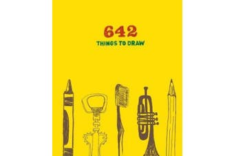 642 Things to Draw: Inspirational Sketchbook to Entertain and Provoke the Imagination: (Drawing Books, Art Journals, Doodle Books, Gifts for Artist) (642)