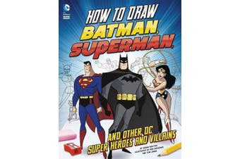 How to Draw Batman, Superman, and Other DC Super Heroes and Villains (DC Super Heroes)