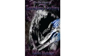 Taunting Destiny (The Fae Chronicles) (Volume 2)