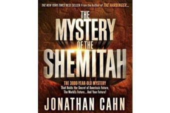 The Mystery of the Shemitah: The 3,000-Year-Old Mystery That Holds the Secret of America's Future, the World's Future, and Your Future! [Audio]
