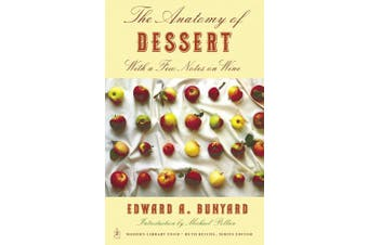 Anatomy of Dessert: With a Few Notes on Wine (Modern Library)