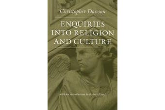 Enquiries into Religion and Culture (Works of Christopher Dawson)