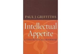 Intellectual Appetite: A Theological Grammar