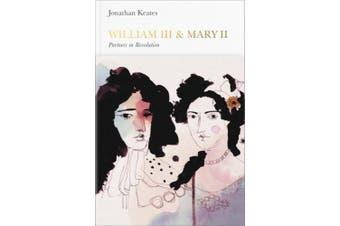 William III & Mary II: Partners in Revolution (Penguin Monarchs)