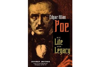 Edgar Allen Poe: His Life and Legacy