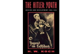 The Hitler Youth: Origins and Development, 1922-1945