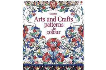 Arts & Crafts Patterns to Colour (Patterns to Colour)