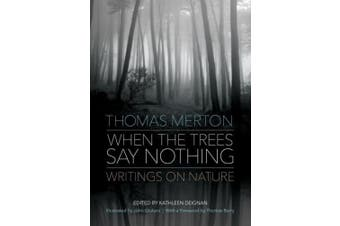 When the Trees Say Nothing: Writings on Nature