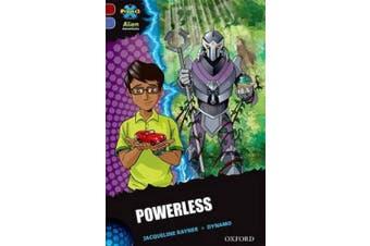Project X Alien Adventures: Dark Red Book Band, Oxford Level 17: Powerless (Project X Alien Adventures)