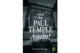 Send for Paul Temple Again! (A Paul Temple Mystery) (A Paul Temple Mystery)