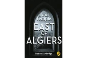 Paul Temple: East of Algiers (A Paul Temple Mystery) (A Paul Temple Mystery)