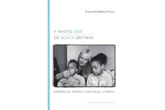 A White Side of Black Britain: Interracial Intimacy and Racial Literacy