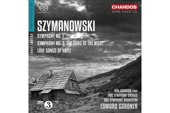 "Karol Szymanowski: Symphonies Nos. 1 & 3 ""The Song of the Night""; Love Songs of Hafiz"