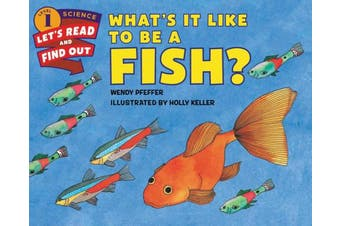 What's It Like to Be a Fish? (Lets-Read-and-Find-Out Science Stage 1)