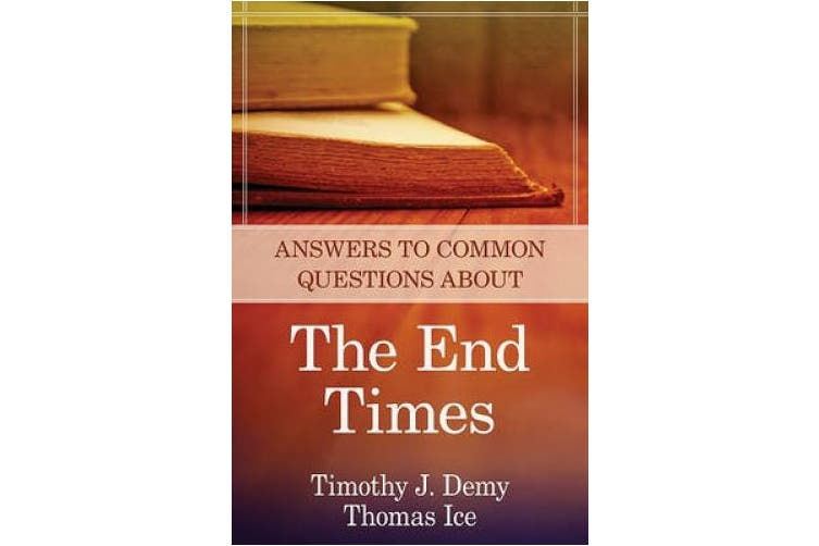 Answers to Common Questions about the End Times (Answers to Common Questions)