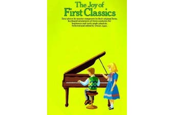 The Joy of First Classics - Book 1: Piano Solo (Joy Of...Series)