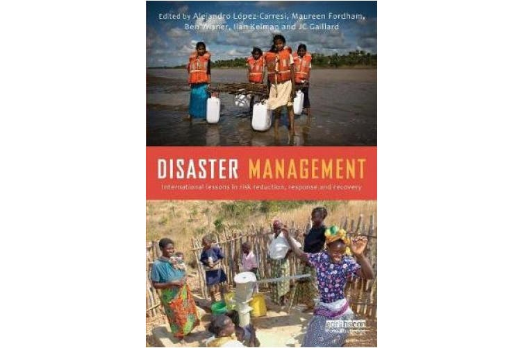 Disaster Management: International Lessons in Risk Reduction, Response and Recovery