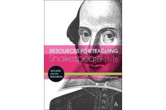 Resources for Teaching Shakespeare: 11-16 (Resources for Teaching)