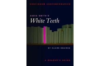 "Zadie Smith's ""White Teeth"" (Continuum Contemporaries Series)"