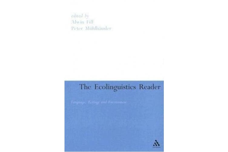 The Ecolinguistics Reader: Language, Ecology and Environment