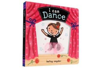 I Can Dance [Board Book]