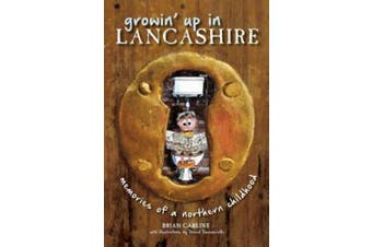 Growin' Up in Lancashire: Memories of a Northern Childhood