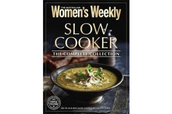 Slow Cooker: The Complete Collection (The Australian Women's Weekly)
