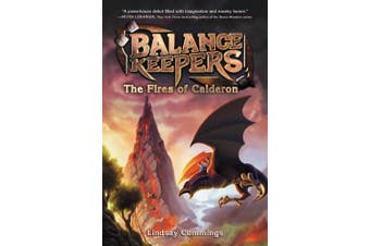 Balance Keepers, Book 1: The Fires of Calderon (Balance Keepers)