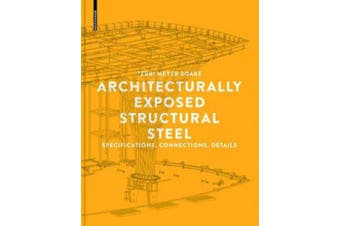Architecturally Exposed Structural Steel: Specifications, Connections, Details