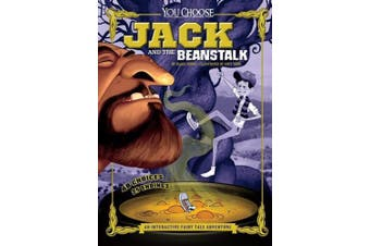 Jack and the Beanstalk: An Interactive Fairy Tale Adventure (You Choose: Fractured Fairy Tales)