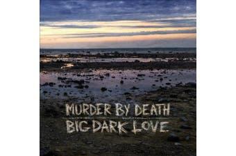 Big Dark Love  *