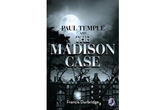 Paul Temple and the Madison Case (A Paul Temple Mystery) (A Paul Temple Mystery)