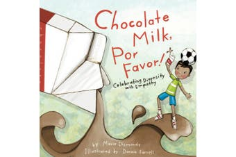 Chocolate Milk, Por Favour: Celebrating Diversity with Empathy