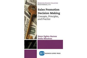 Sales Promotion Decision Making: Concepts, Principles, and Practice