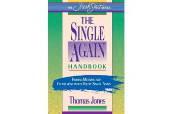 The Single-Again Handbook: Finding Meaning and Fulfillment When You're Single Again (Fresh Start Series)