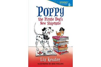 Poppy the Pirate Dog's New Shipmate (Candlewick Sparks)