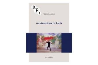 An American in Paris (BFI Film Classics)