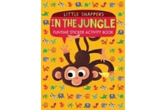 In the Jungle: Funtime Sticker Activity Book (Little Snappers)