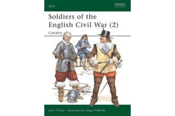 Soldiers of the English Civil War: v. 2: Cavalry (Elite)