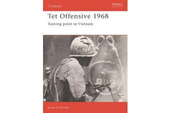Tet Offensive, 1968: Turning Point in Vietnam (Osprey Military Campaign S.)