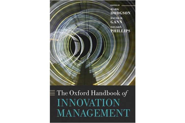 The Oxford Handbook of Innovation Management (Oxford Handbooks)