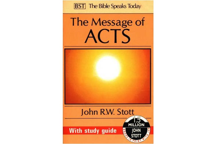 The Message of Acts: To the Ends of the Earth: With Study Guide (The Bible Speaks Today)