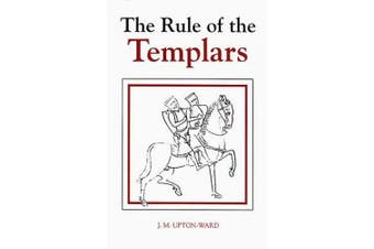 The Rule of the Templars: The French Text of the Rule of the Order of the Knights Templar (Studies in the History of Medieval Religion)