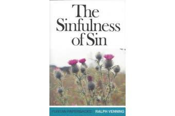 The Sinfulness of Sin (Puritan Paperbacks)