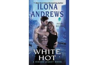 White Hot: A Hidden Legacy Novel (Hidden Legacy)