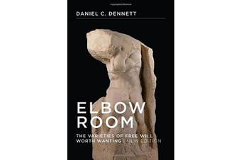 Elbow Room: The Varieties of Free Will Worth Wanting (Elbow Room)