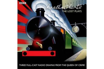Agatha Christie: The 'Lost' Plays: Three BBC Radio Full-Cast Dramas: Butter in a Lordly Dish, Murder in the Mews & Personal Call [Audio]